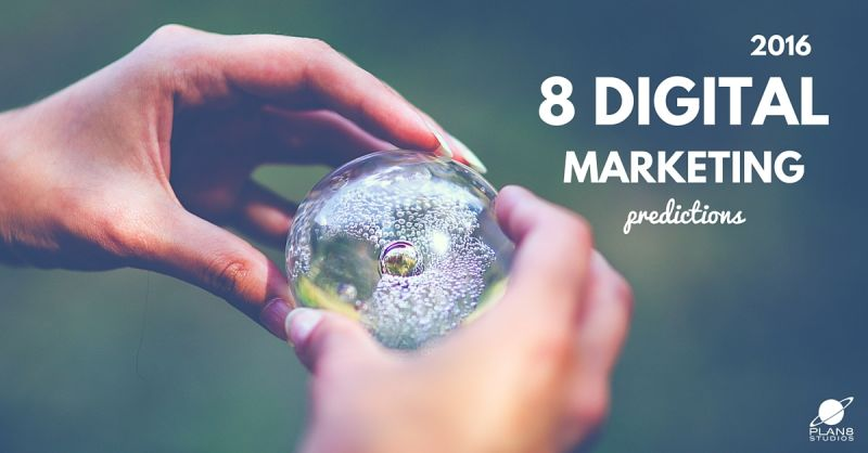 8 Digital Marketing Predictions for 2016